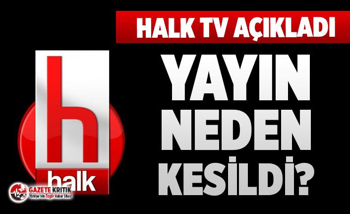 Halk TV açıkladı, yayının neden kesildiği belli...