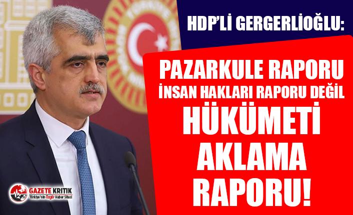 HDP'li Gergerlioğlu açıkladı: Türkiye'de işkence sistematik bir hal aldı