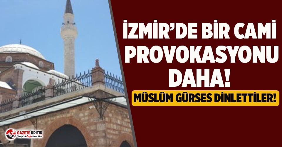 İzmir'de ikinci 'Camiden Müzik' provokasyonu!