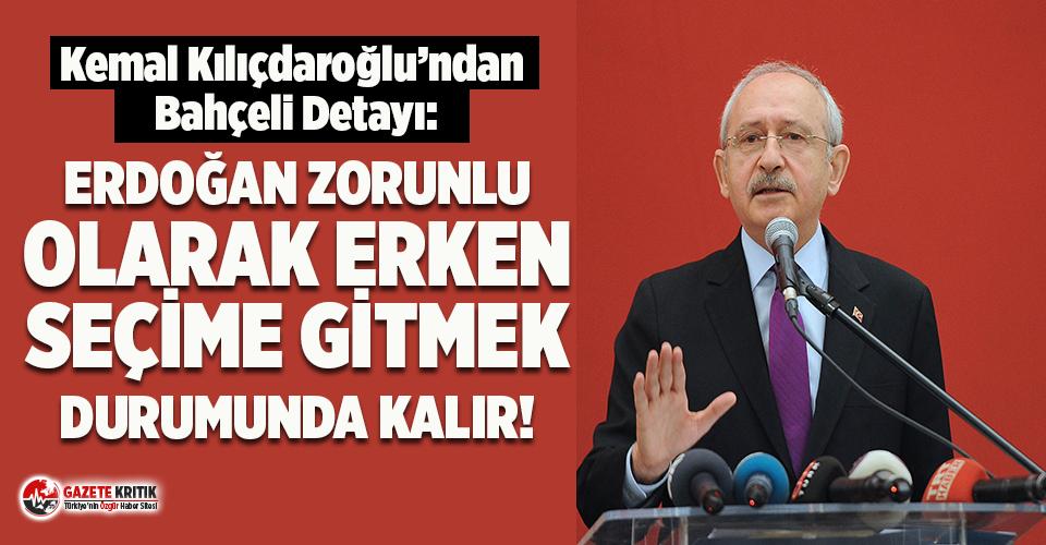 Kılıçdaroğlu'ndan Bahçeli detayı: Erdoğan...