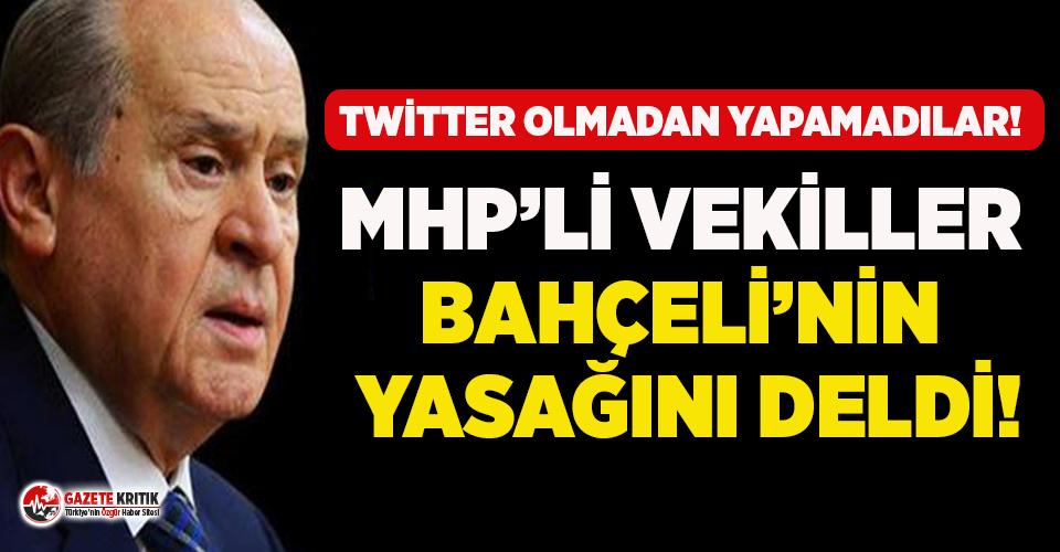 MHP'li vekiller Bahçeli'nin Twitter yasağını...