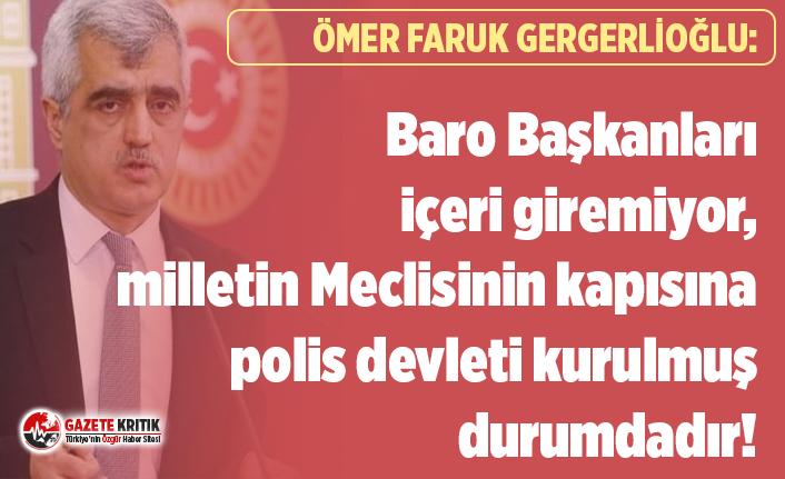 Ömer Faruk Gergerlioğlu:Ak Parti kendi lehine Baroları...