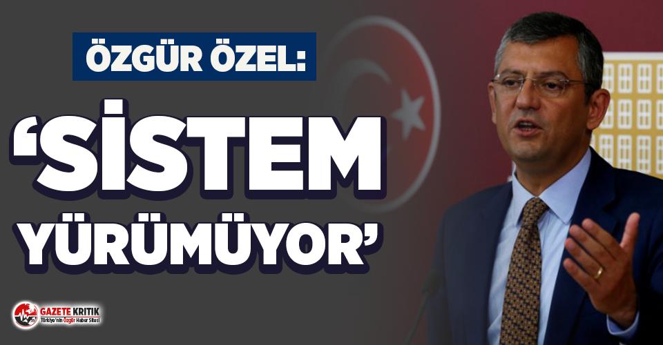 Özgür Özel: Erdoğan ilk kez başkanlık sisteminin yürümediğini söyledi