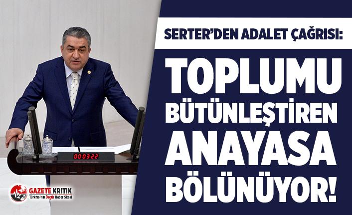 """Serter'den adalet çağrısı: """"Toplumu bütünleştiren anayasa bölünüyor!"""""""
