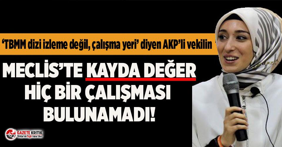 'TBMM dizi izleme değil, çalışma yeri' diyen AKP'li vekilin karnesi çıktı!