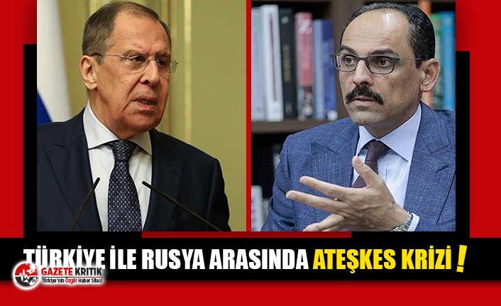 Türkiye ile Rusya arasında ateşkes krizi