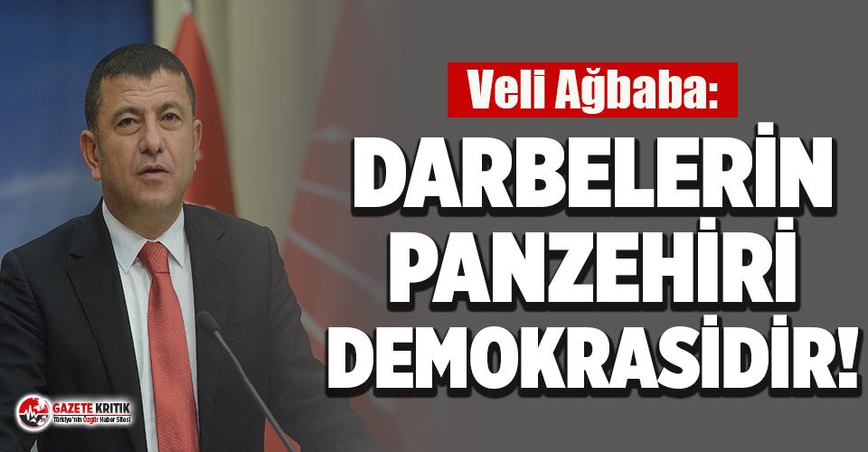 Veli Ağbaba: Darbelerin panzehiri demokrasidir!