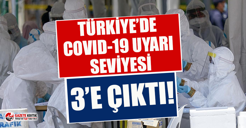 ABD'den flaş uyarı: Türkiye'de Covid-19 uyarı seviyesi 3'e çıktı!