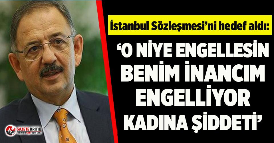 AKP'li Özhaseki'ye göre kadına şiddeti İstanbul Sözleşmesi değil, iman ve merhameti engelliyor