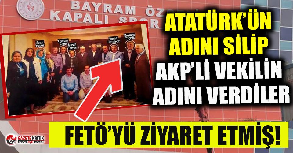 Atatürk'ün adını silip, Fethullah Gülen'i...