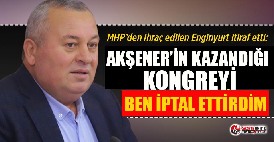 Cemal Enginyurt'tan kongre itirafı: Akşener'in...