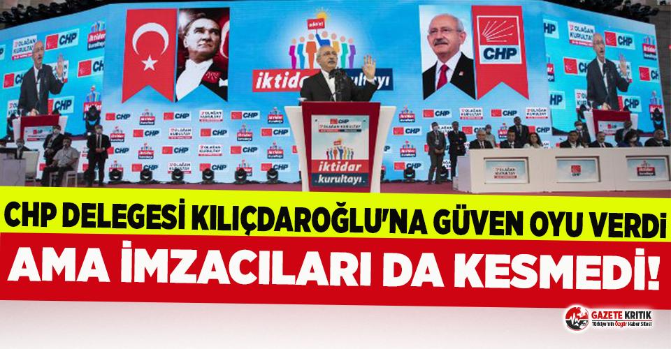 CHP Delegesi Kılıçdaroğlu'na Güven Oyu Verdi...
