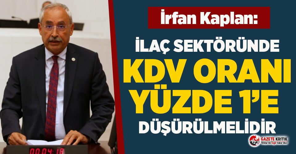 CHP'li Kaplan: İlaç sektöründe KDV oranı %1'e düşürülmelidir