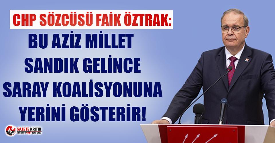 CHP'li Öztrak : Bu aziz millet sandık gelince...