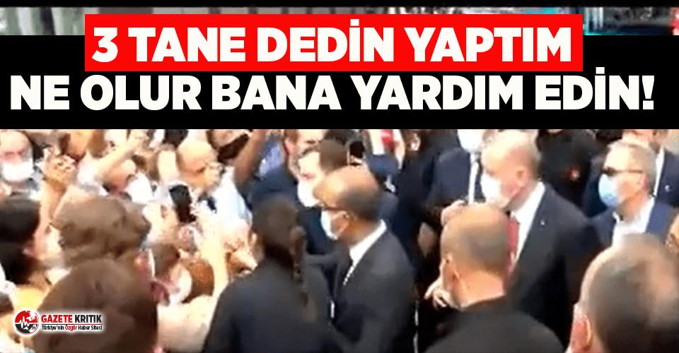 Erdoğan'a kendi köyünde şok tepki: '3 tane dedin yaptım, ne olur bana yardım edin'