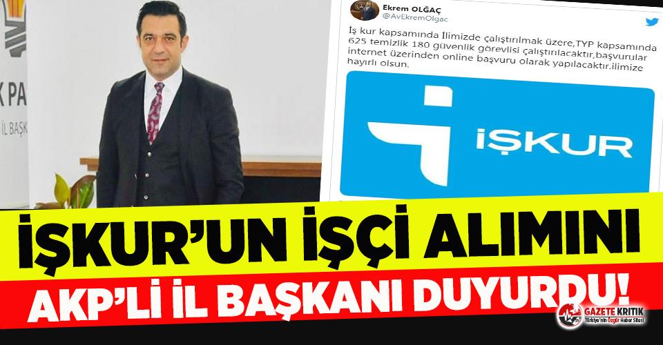 İşçi alımını İŞKUR'dan önce AKP İl...