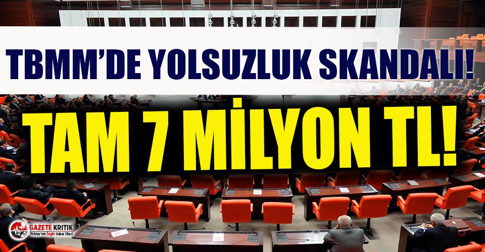 Meclis'i sarsan 7 milyon TL'lik yolsuzluk...