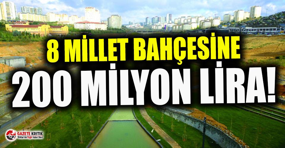 Millet bahçelerine servet aktı! 8 bahçeye tam 200 milyon TL