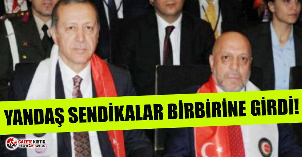 AKP'ye yakınlığı ile bilinen sendikalar birbirine...