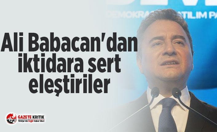 Ali Babacan'dan iktidara sert eleştiriler
