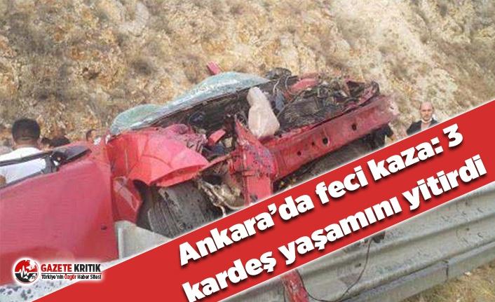 Ankara'da feci kaza: 3 kardeş yaşamını yitirdi
