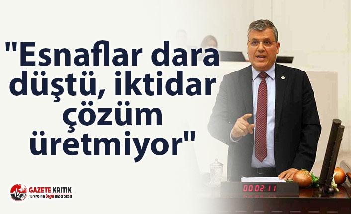 """CHP'den Barut: """"Esnaflar dara düştü, iktidar çözüm üretmiyor"""""""