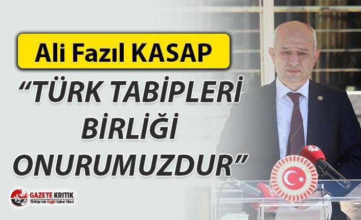 "CHP'Lİ ALİ FAZIL KASAP: ""TÜRK TABİPLERİ..."
