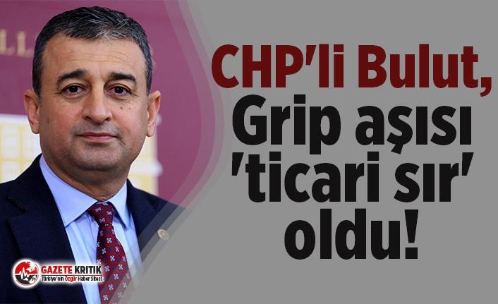 CHP'li Bulut:Grip aşısı 'ticari sır' oldu!