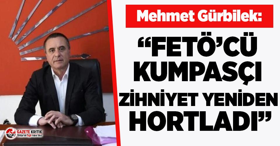CHP'li Gürbilek'ten sert tepki: FETÖ'cü...