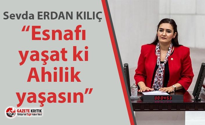 """CHP'li Kılıç: """"Esnafı yaşat ki Ahilik..."""