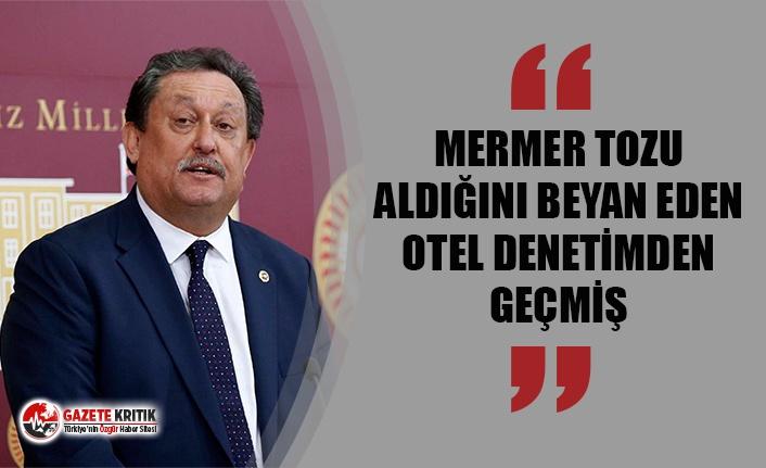CHP'Lİ ÖZER: MERMER TOZU ALDIĞINI BEYAN EDEN...