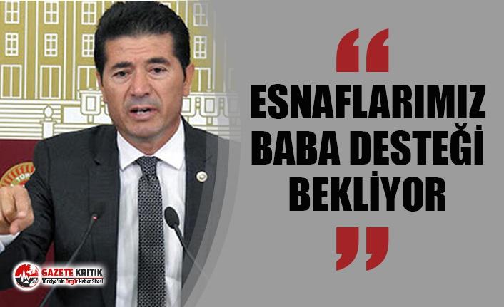 """CHP'Lİ KAYA: """"ESNAFLARIMIZ BABA DESTEĞİ BEKLİYOR"""""""