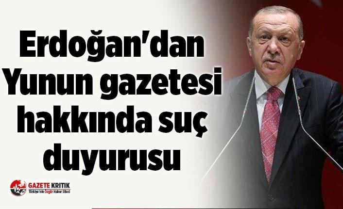 Erdoğan'dan Yunun gazetesi hakkında suç duyurusu
