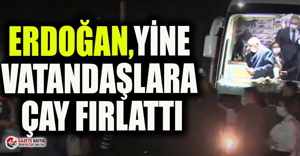 Erdoğan tedbirleri hiçe saydı! Vatandaşlara yine çay fırlattı