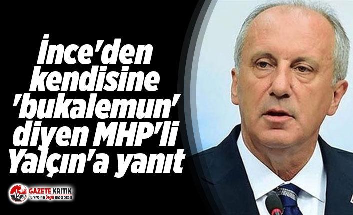 İnce'den kendisine 'bukalemun' diyen MHP'li Yalçın'a yanıt