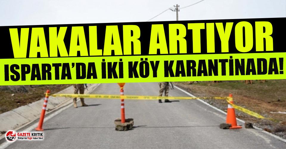 Isparta'da iki köy Kovid-19 tedbirleri kapsamında karantinaya alındı