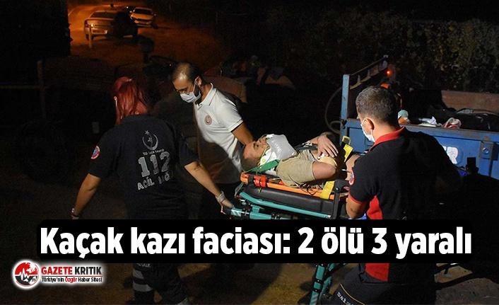 Kaçak kazı faciası: 2 ölü 3 yaralı