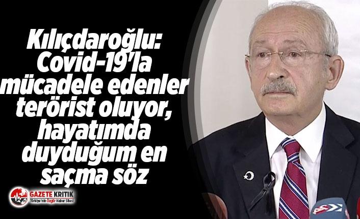 Kılıçdaroğlu: Covid-19'la mücadele edenler...