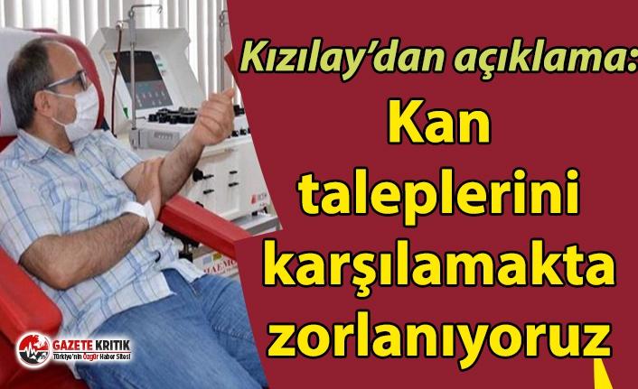 Kızılay'dan açıklama: Kan taleplerini karşılamakta...