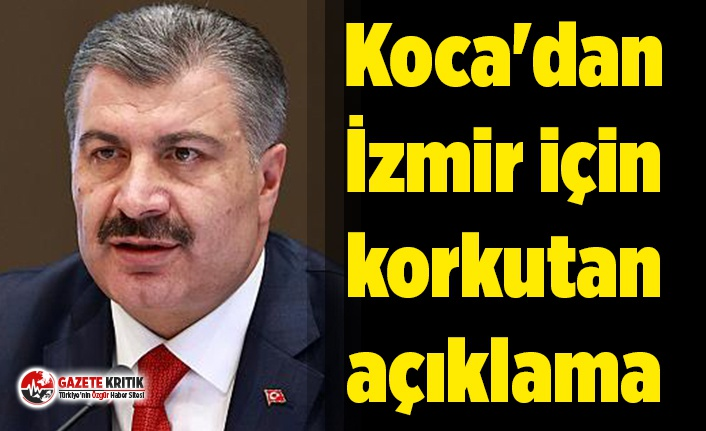 Koca'dan İzmir için korkutan açıklama
