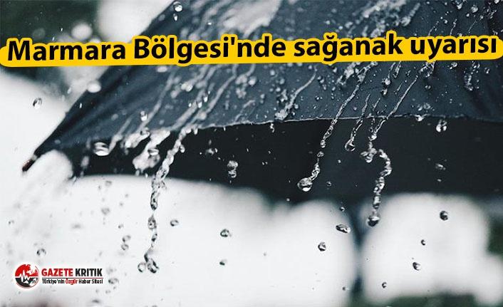 Marmara Bölgesi'nde sağanak uyarısı
