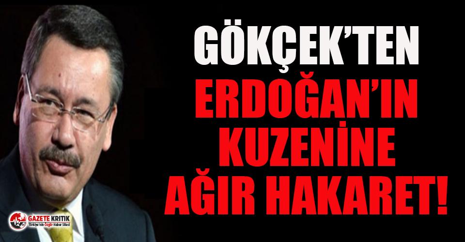 Melih Gökçek'ten Erdoğan'ın kuzenine...