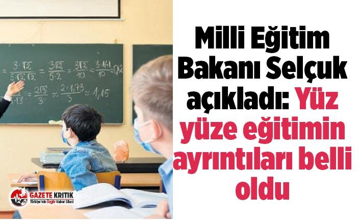 Milli Eğitim Bakanı Selçuk açıkladı: Yüz yüze...