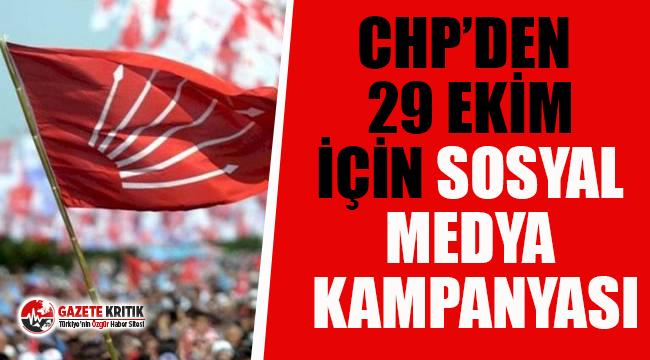 CHP'den 29 Ekim Cumhuriyet Bayramı için sosyal medya kampanyası