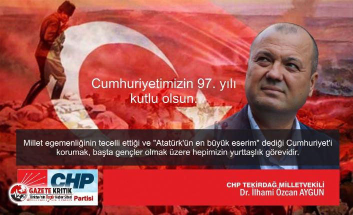 CHP'li Aygun'dan 29 Ekim mesajı: Cumhuriyet Fazilettir!