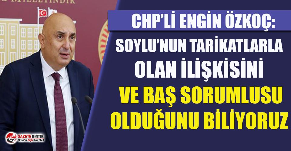 CHP'li Engin Özkoç: Soylu'nun tarikatlarla...