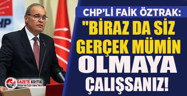 CHP'li Faik Öztrak'tan Erdoğan'a:...