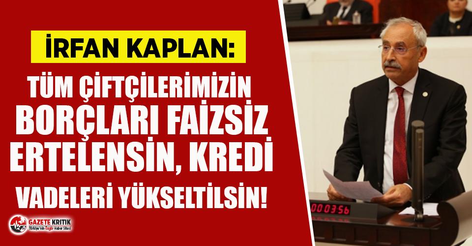 CHP'li Kaplan'dan çiftçiler için hükümete...