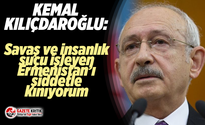 CHP Lideri Kemal Kılıçdaroğlu'ndan Ermenistan'a...