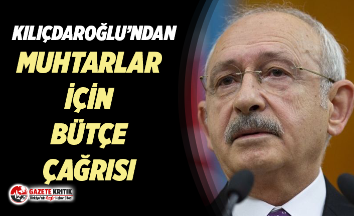 CHP Lideri Kemal Kılıçdaroğlu'ndan muhtarlar...
